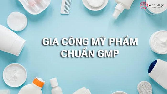 Gia công mỹ phẩm GMP – Quy trình đặc biệt tại Dược Viên Ngọc